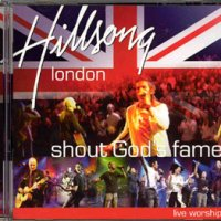 Hillsong - Shout Your Fame London