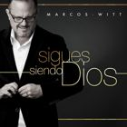 Marcos Witt - Sigues Siendo Dios